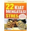 22 Kiat Mengatasi Stress