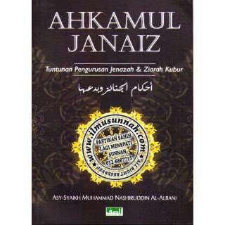 Ahkamul Janaiz, Tuntunan Pengurusan Jenazah & Ziarah Kubur