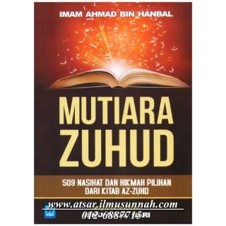 Mutiara Zuhud, 509 Nasihat dan Hikmah Pilihan dari Kitab Az-Zuhd karya Imam Ahmad