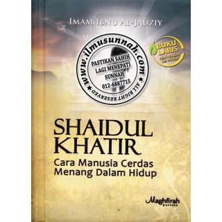 Shaidul Khathir, Cara Manusia Cerdas Menang Dalam Hidup
