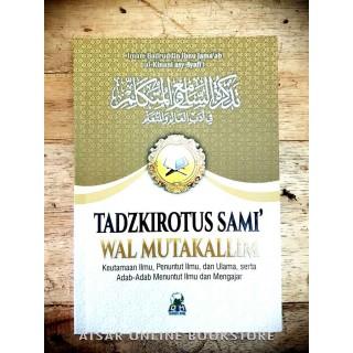 Tadzkirotus Sami' wal Mutakallim - Keutamaan Ilmu, Penuntut Ilmu dan Ulama, Serta Adab-adab Menuntut Ilmu dan Mengajar