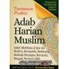 Tuntunan Praktis Adab Harian Muslim