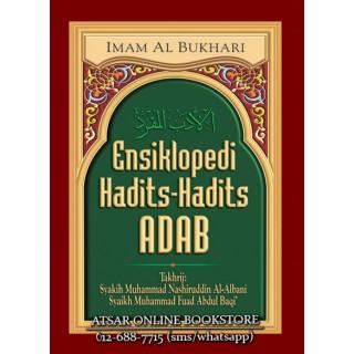 Ensiklopedi Hadits-Hadits Adab oleh Al-Imam Al-Bukhari