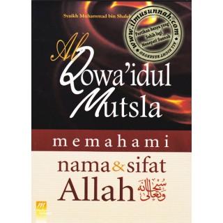 Al-Qowa'idul Mutsla Memahami Nama & Sifat Allah
