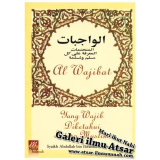 Al-Wajibat, Yang Wajib Diketahui oleh Setiap Muslim
