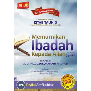 DVD Audio Daurah Memurnikan Ibadah Kepada Allah (Syarah Kitab Tauhid & Al-Mulakhkhash)