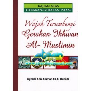 Wajah-wajah Tersembunyi Gerakan Ikhwan Al-Muslimin