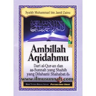 Ambillah Aqidahmu Dari al-Qur'an dan as-Sunnah Yang Shahih
