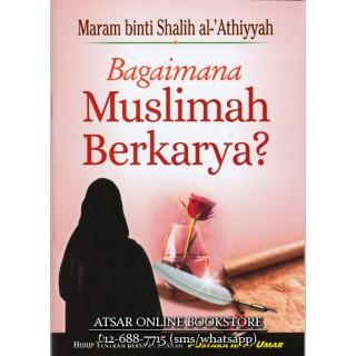 Bagaimana Muslimah Berkarya?