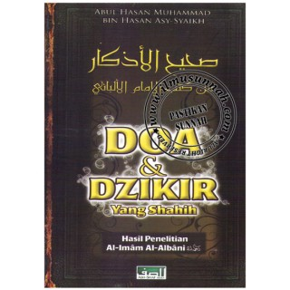 Doa & Dzikir Yang Shahih Hasil Penelitian Al-Imam Al-Albani