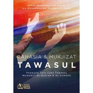Rahasia & Mukjizat Tawasul, Panduan dan Tata Cara Tawasul Menurut Al-Quran dan As-Sunnah
