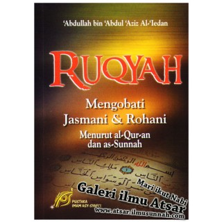 Ruqyah Mengobati Jasmani & Rohani Menurut Al-Qur'an dan As-Sunnah