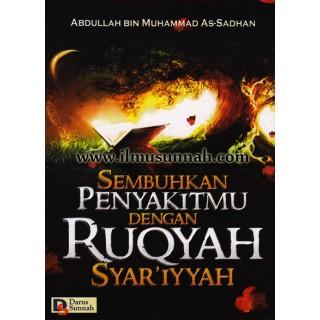 Sembuhkanlah Penyakitmu Dengan Ruqyah Syar'iyyah