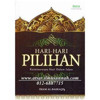 Hari-hari Pilihan, Keistimewaan Hari Dalam Islam karya Al-Imam Al-Baihaqi