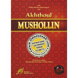 Akhthoul Mushollin, Pedoman Lengkap Menghindari Kekeliruan Dalam Shalat
