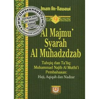 Al-Majmu' Syarah Al-Muhadzdzab Jilid 9 (Perbahasan Haji, Aqiqah, dan Nadzar)