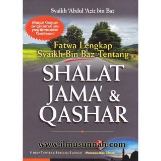 Fatwa Lengkap Syaikh Bin Baz Tentang Shalat Jama' & Qashar