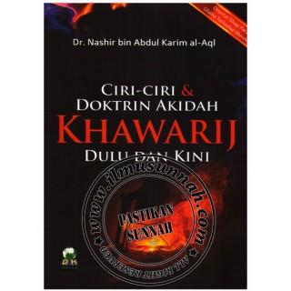 Ciri-ciri & Doktrin Akidah Khawarij Dulu dan Kini