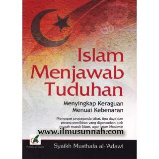 Islam Menjawab Tuduhan, Menyingkap Keraguan Menuai Kebenaran
