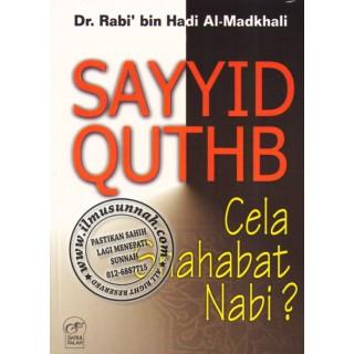 Sayyid Quthub Cela Sahabat Nabi?