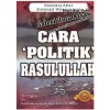 Cara 'Politik' Rasulullah Shallallahu 'alaihi wa Sallam