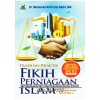 Panduan Praktis Fikih Perniagaan Islam, Berbisnis & Berdagang Sesuai Sunnah Nabi