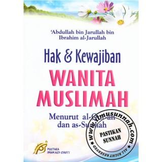 Hak & Kewajiban Wanita Muslimah Menurut Al-Qur'an dan As-Sunnah