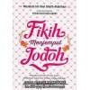 Fikih Menjemput Jodoh, Memahami Proses-proses Islami Menjemput Jodoh dari Khitbah Hingga Menikah