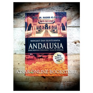 Bangkit dan Runtuhnya Andalusia, Jejak Kejayaan Peradaban Islam di Sepanyol