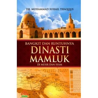 Bangkit dan Runtuhnya Dinasti Mamluk di Mesir dan Syam