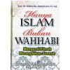 Hanya Islam Bukan Wahhabi, Mengurai Fitnah Menegakkan Sunnah