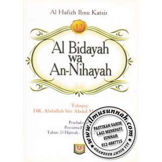 Al-Bidayah Wa An-Nihayah karya Al-Hafiz Ibnu Katsir (Jilid 12)