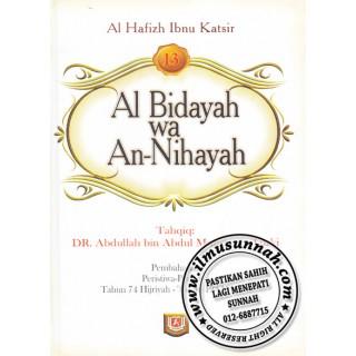Al-Bidayah Wa An-Nihayah karya Al-Hafiz Ibnu Katsir (Jilid 13)