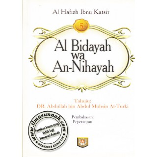 Al-Bidayah Wa An-Nihayah karya Al-Hafiz Ibnu Katsir (Jilid 5)
