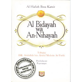 Al-Bidayah Wa An-Nihayah karya Al-Hafiz Ibnu Katsir (Jilid 6)