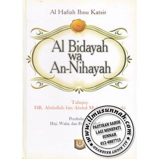 Al-Bidayah Wa An-Nihayah karya Al-Hafiz Ibnu Katsir (Jilid 8)