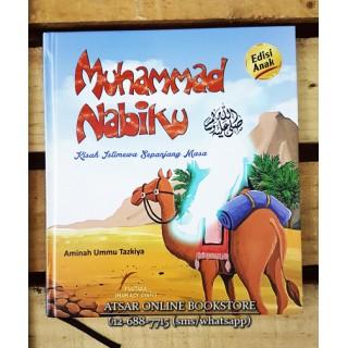 Muhammad Nabiku, Kisah Istimewa Sepanjang Masa (Edisi Kanak-kanak)