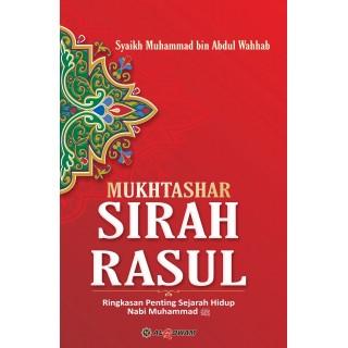 Mukhtashar Sirah Rasul, Ringkasan Penting Sejarah Hidup Nabi Muhammad Shallallahu 'alaihi wa Sallam