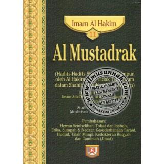 Al-Mustadrak Al-Hakim Jilid 11 (Hadis-hadis Sembelihan, Taubah, Etika dan Adab, Sumpah, Faraid, Mimpi, dan Ruqyah)