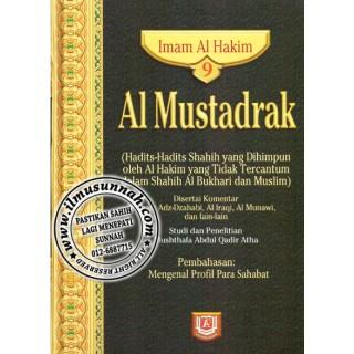 Al-Mustadrak Karya Al-Hakim Jilid 9 (Mengenal Profil Para Sahabat Nabi)