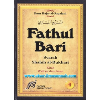 Fathul Bari Syarah Shahih Al-Bukhari Jilid 1 (Kitab Wahyu & Iman)