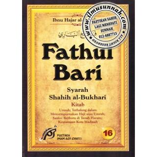 Fathul Bari Syarah Shahih Al-Bukhari Jilid 16 (Umrah dan Keutamaan Kota Madinah)
