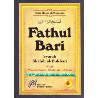 Fathul Bari Syarah Shahih Al-Bukhari Jilid 6 (Kitab Waktu-waktu Shalat dan Adzan)
