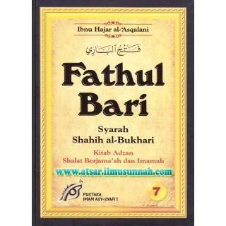 Fathul Bari Syarah Shahih Al-Bukhari Jilid 7 (Kitab Adzan, Shalat Berjama'ah, dan Imamah)
