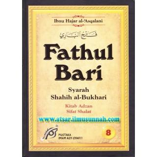 Fathul Bari Syarah Shahih Al-Bukhari Jilid 8 (Kitab Adzan dan Sifat Solat)