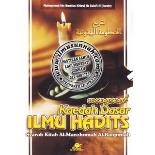 Mengenal Kaedah Dasar Ilmu Hadits (Syarah Al-Manzhumah al-Baiquniyah)