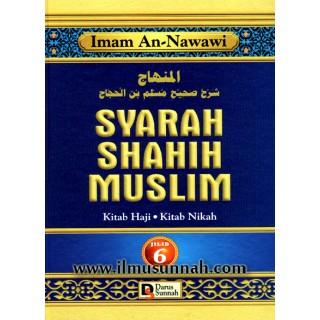 Jilid 6 - Syarah Shahih Muslim (Perbahasan Haji dan Nikah)