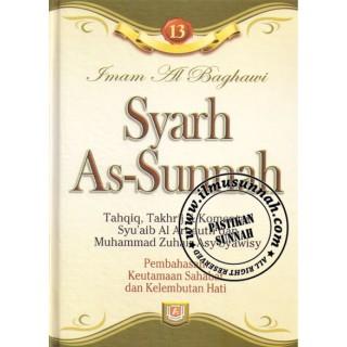 Syarh As-Sunnah karya Imam al-Baghawi (Jilid 13); Perbahasan Keutamaan Para Sahabat dan Tazkiyatun Nufus