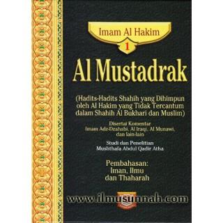 Al-Mustadrak Karya Al-Hakim Jilid 1 (Iman, Ilmu, dan Thaharah)