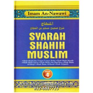 Jilid 4 - Syarah Shahih Muslim (Perbahasan Tempat Solat, Musafir, Solat-solat Sunnah, Jenazah)